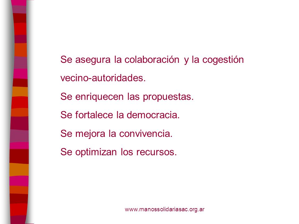 Se asegura la colaboración y la cogestión vecino-autoridades.