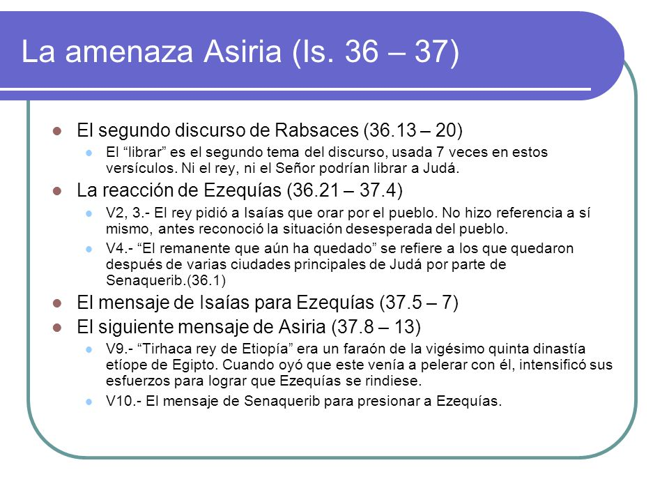 La amenaza Asiria (Is. 36 – 37)