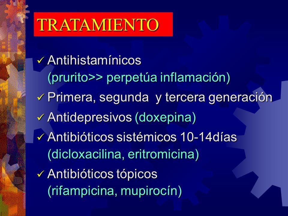 TRATAMIENTO Antihistamínicos (prurito>> perpetúa inflamación)