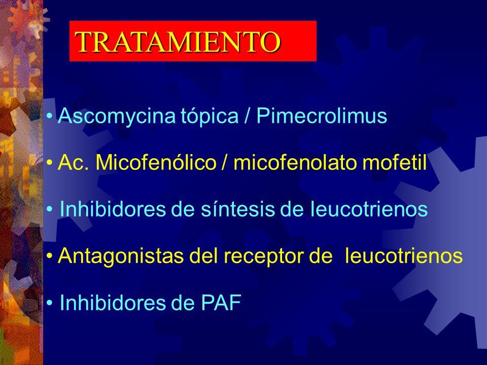 TRATAMIENTO Ascomycina tópica / Pimecrolimus
