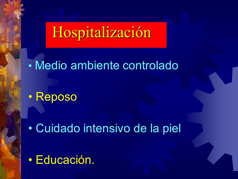 Hospitalización Reposo Cuidado intensivo de la piel Educación.