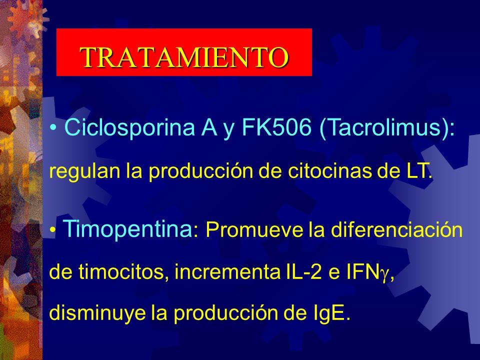 TRATAMIENTO Ciclosporina A y FK506 (Tacrolimus): regulan la producción de citocinas de LT.