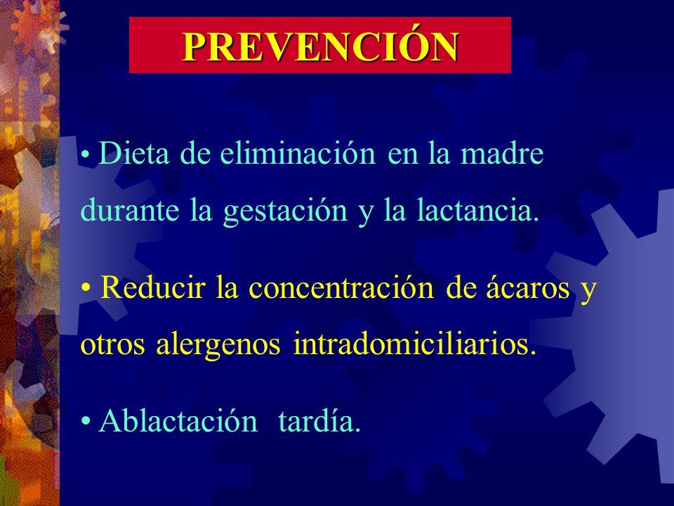 PREVENCIÓN Dieta de eliminación en la madre durante la gestación y la lactancia.