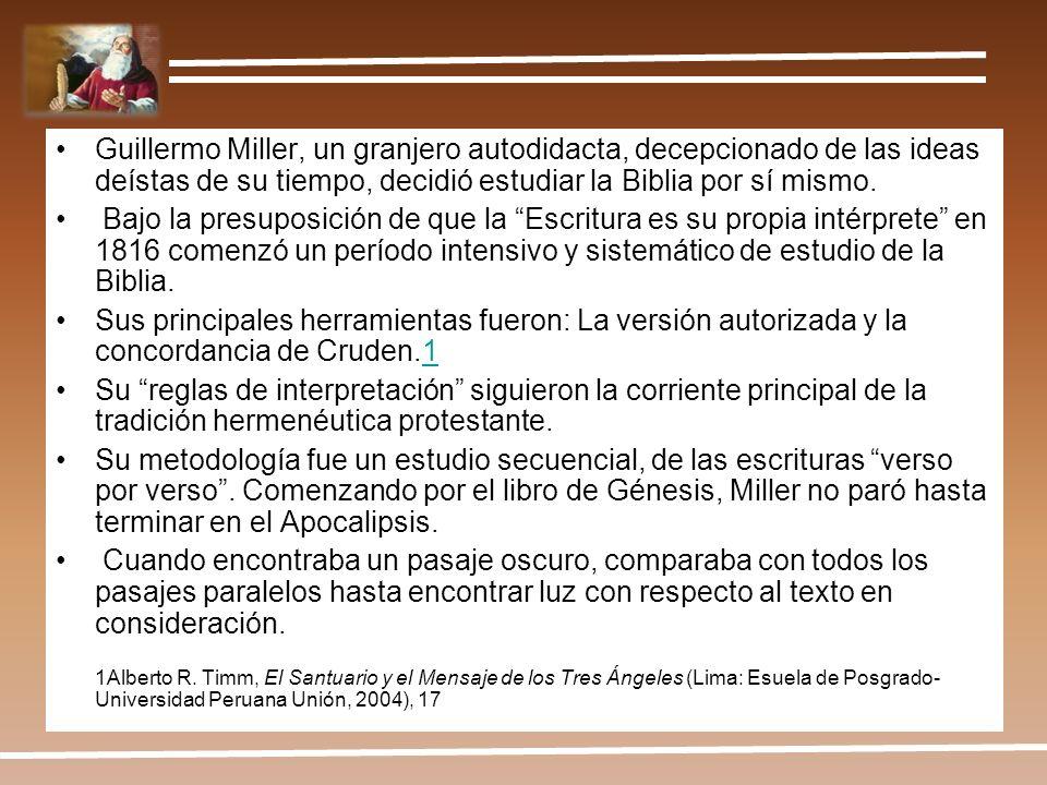 Guillermo Miller, un granjero autodidacta, decepcionado de las ideas deístas de su tiempo, decidió estudiar la Biblia por sí mismo.