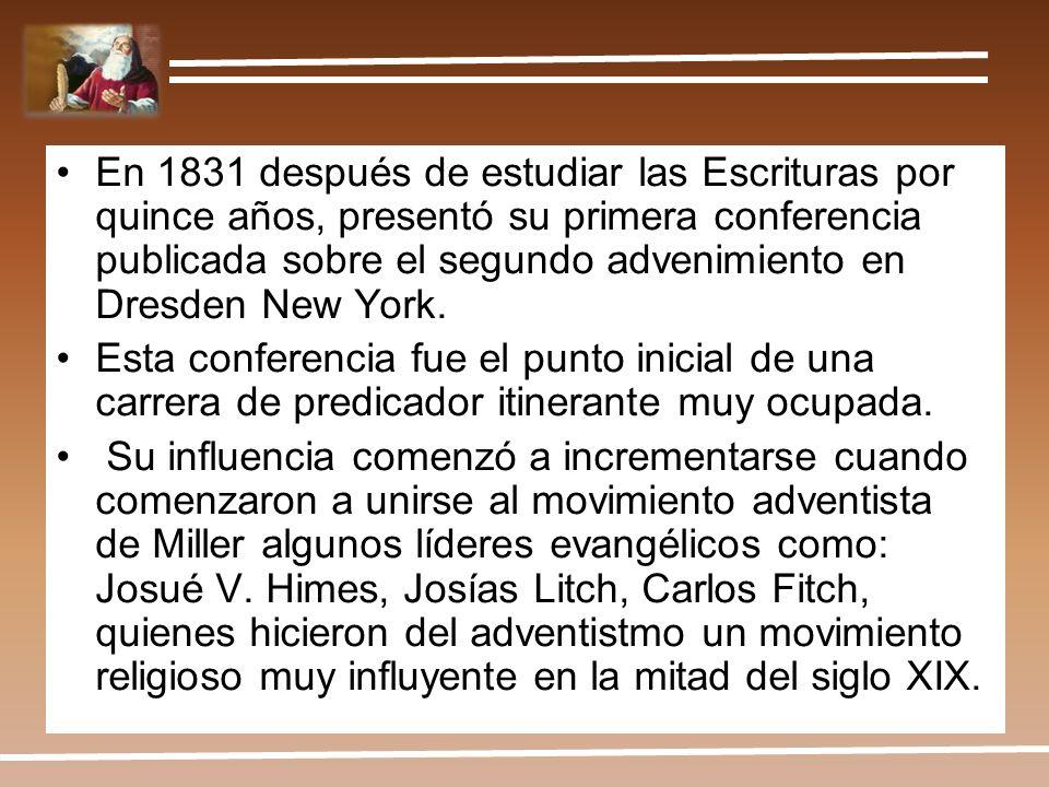 En 1831 después de estudiar las Escrituras por quince años, presentó su primera conferencia publicada sobre el segundo advenimiento en Dresden New York.