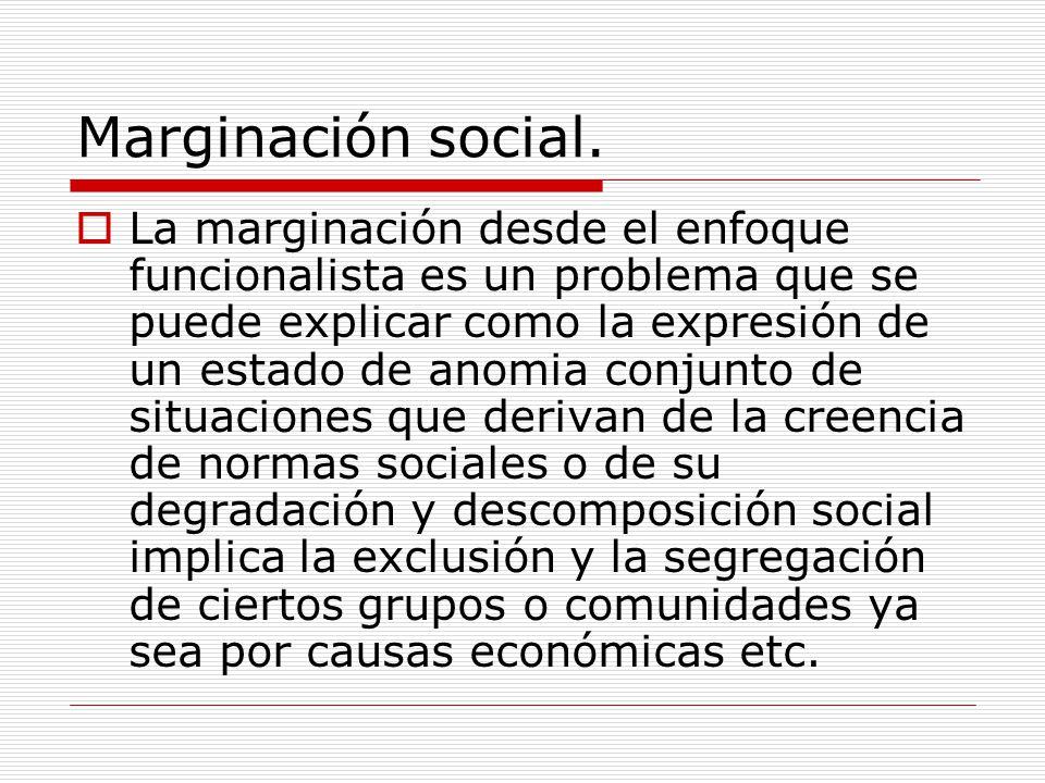Marginación social.