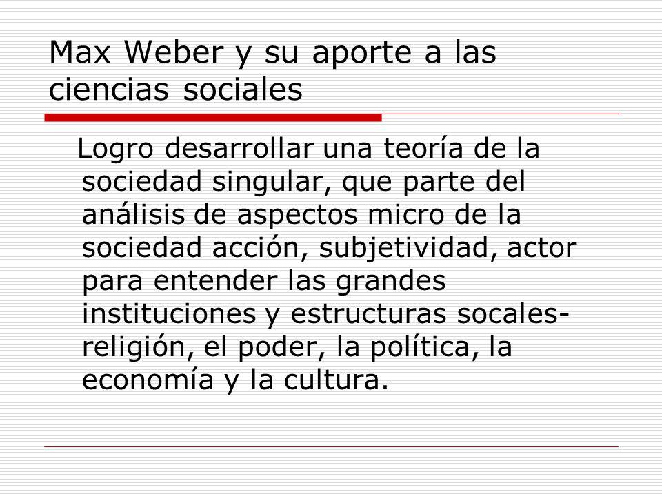 Max Weber y su aporte a las ciencias sociales
