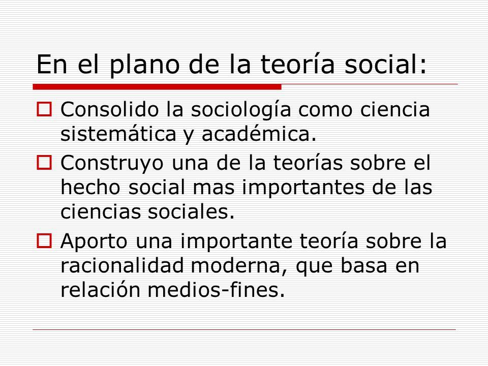 En el plano de la teoría social: