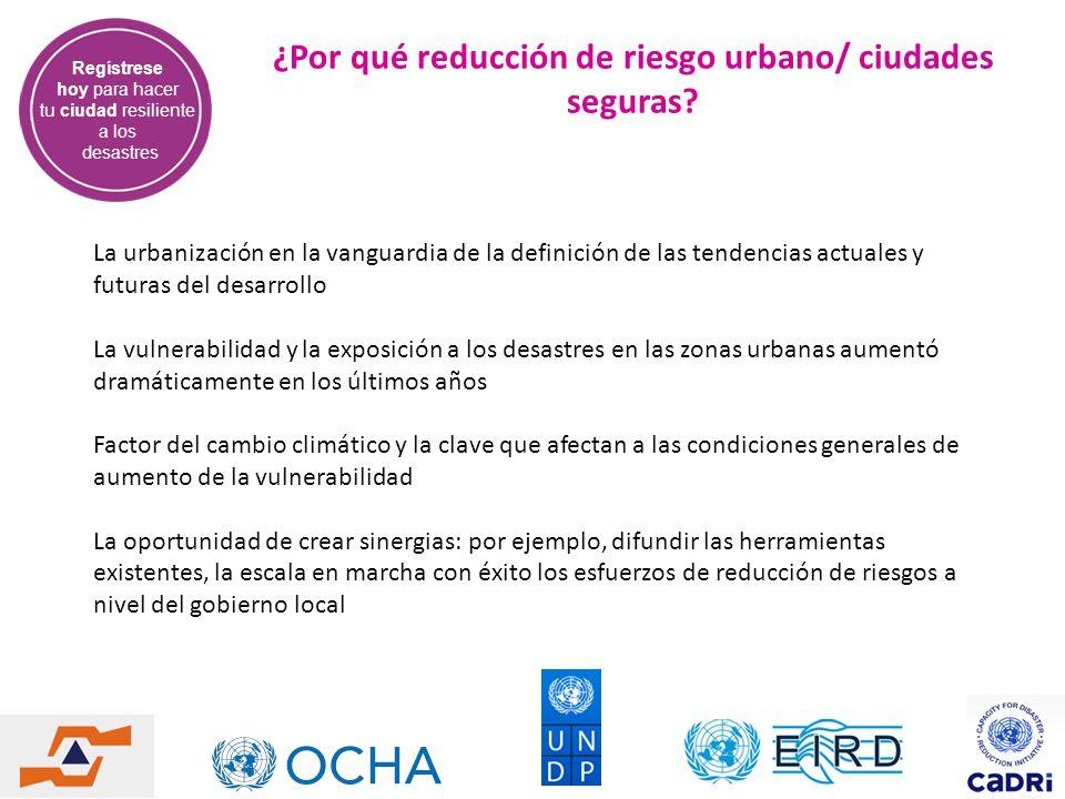 ¿Por qué reducción de riesgo urbano/ ciudades seguras