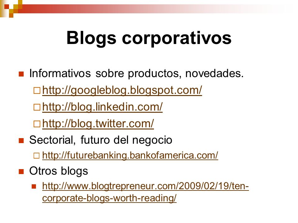 Blogs corporativos Informativos sobre productos, novedades.