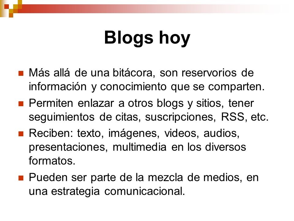 Blogs hoy Más allá de una bitácora, son reservorios de información y conocimiento que se comparten.