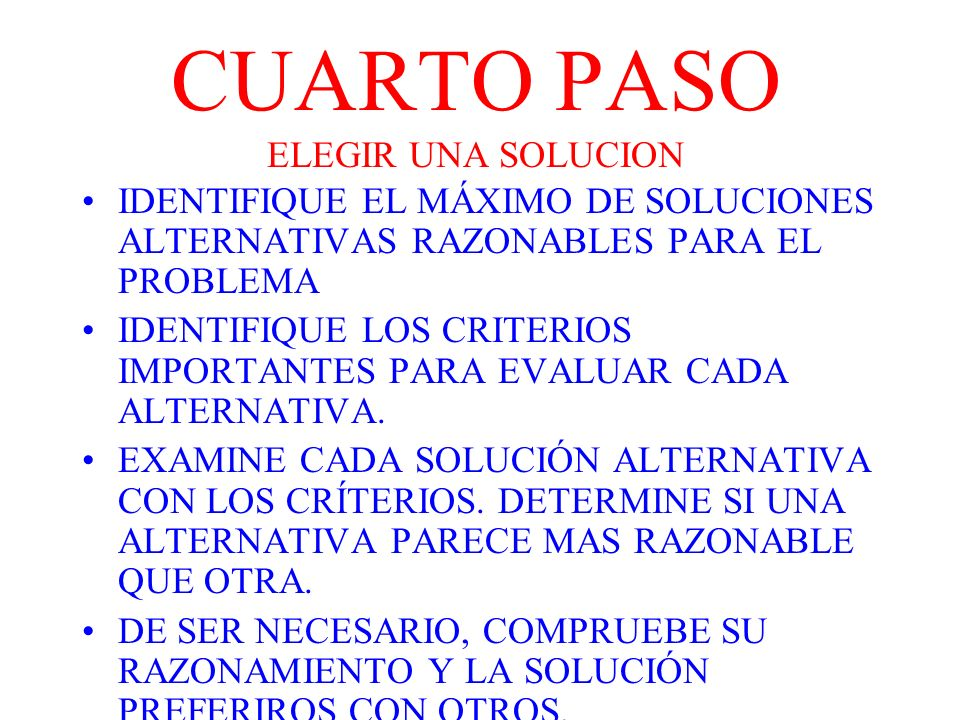 CUARTO PASO ELEGIR UNA SOLUCION