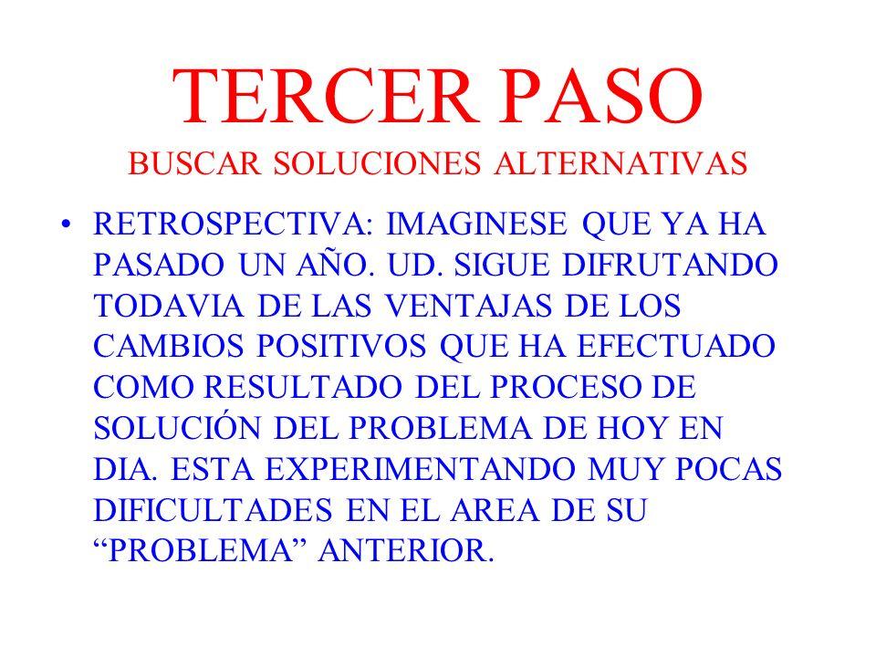 TERCER PASO BUSCAR SOLUCIONES ALTERNATIVAS