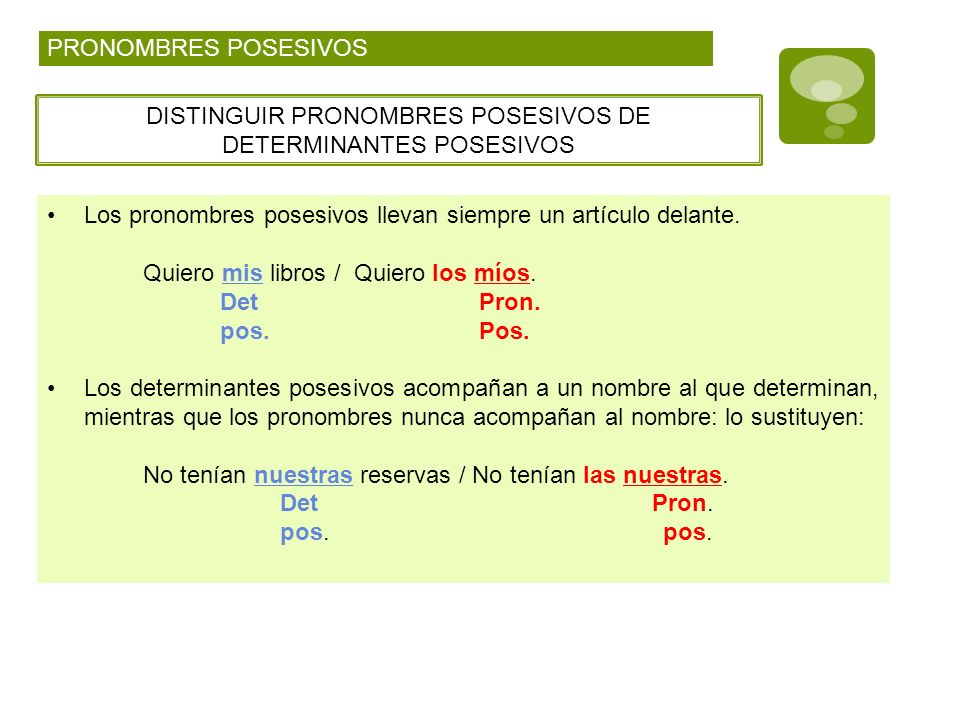 DISTINGUIR PRONOMBRES POSESIVOS DE DETERMINANTES POSESIVOS