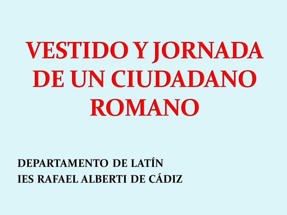 VESTIDO Y JORNADA DE UN CIUDADANO ROMANO