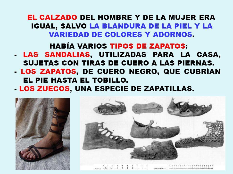 HABÍA VARIOS TIPOS DE ZAPATOS: