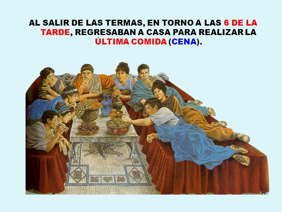AL SALIR DE LAS TERMAS, EN TORNO A LAS 6 DE LA TARDE, REGRESABAN A CASA PARA REALIZAR LA ÚLTIMA COMIDA (CENA).