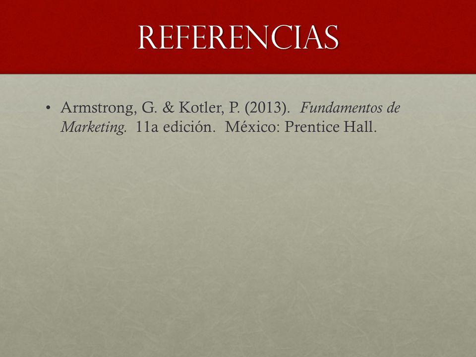 Referencias Armstrong, G. & Kotler, P. (2013). Fundamentos de Marketing.