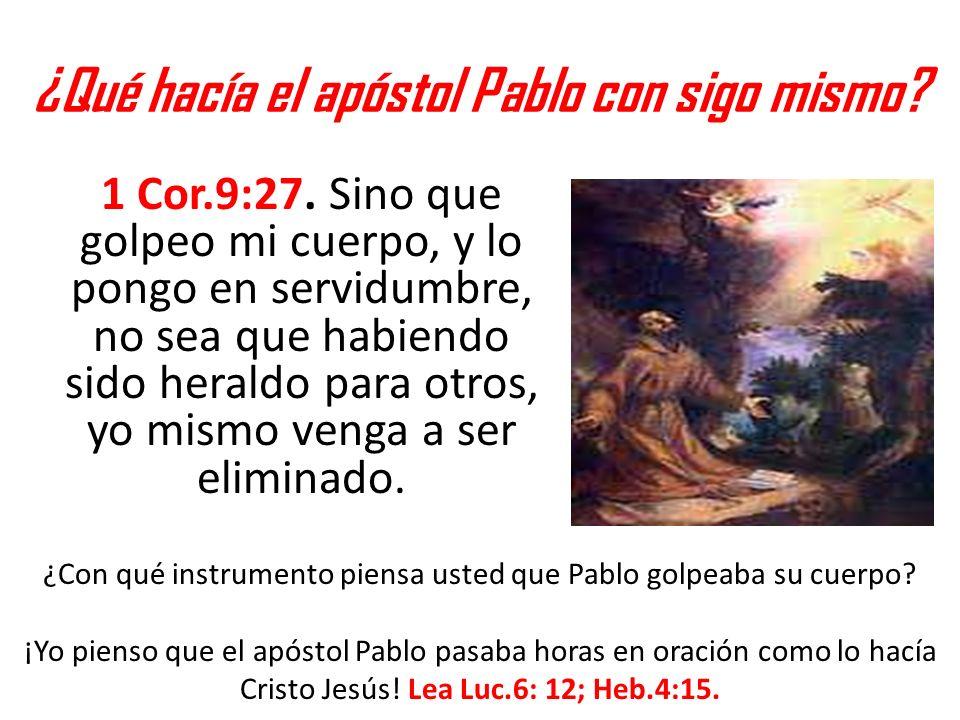 ¿Qué hacía el apóstol Pablo con sigo mismo