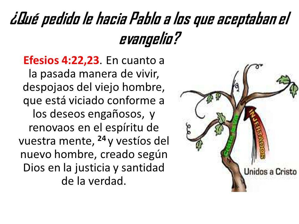 ¿Qué pedido le hacia Pablo a los que aceptaban el evangelio