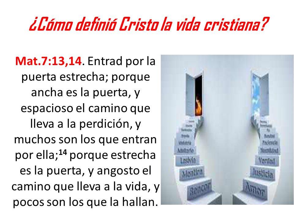 ¿Cómo definió Cristo la vida cristiana