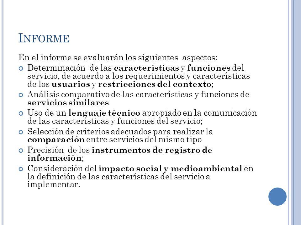 Informe En el informe se evaluarán los siguientes aspectos: