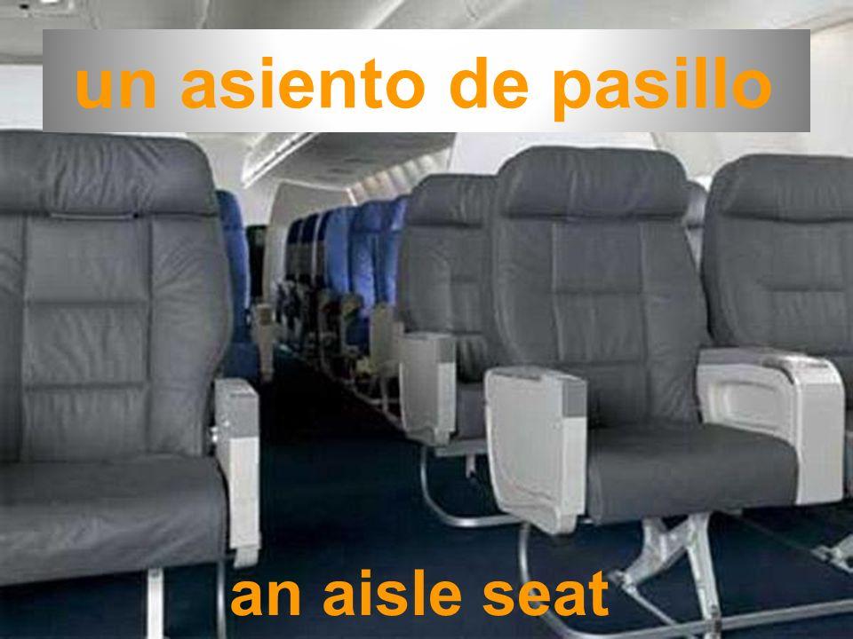 un asiento de pasillo an aisle seat