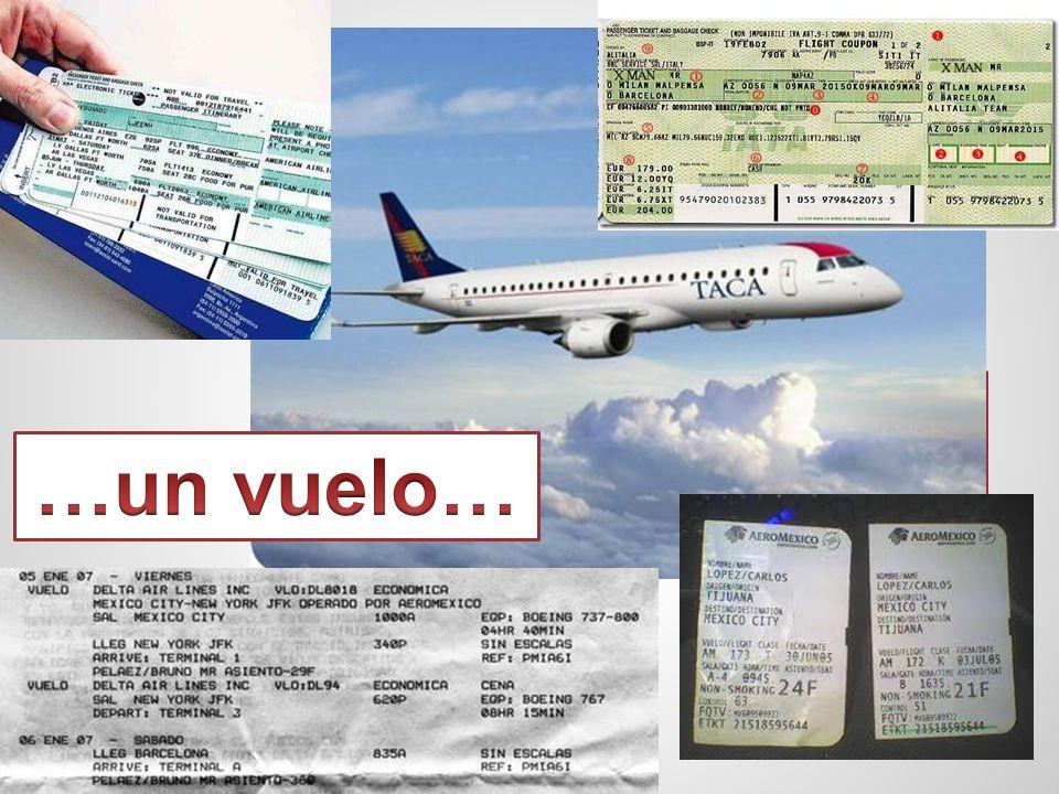 Los boletos de avión …un vuelo…