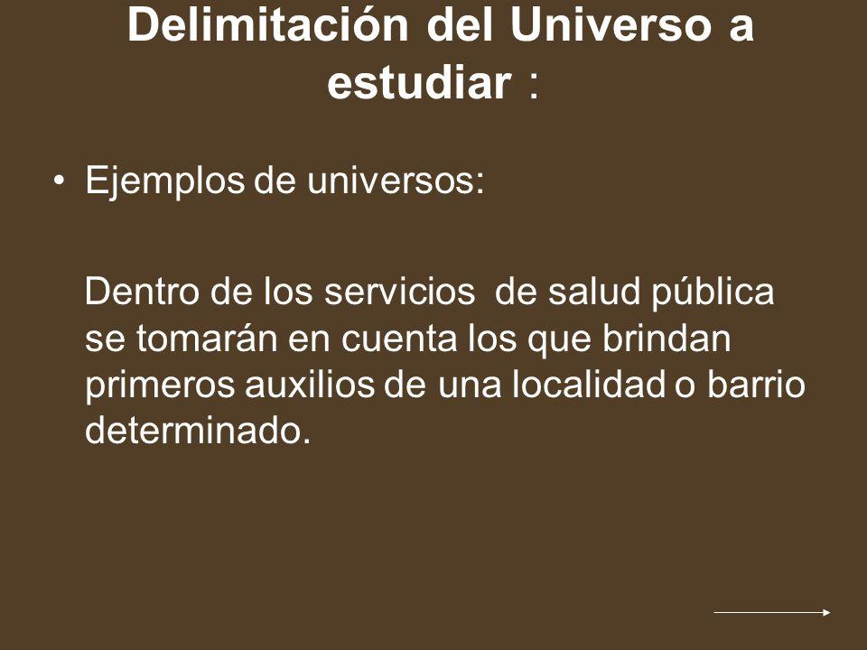 Delimitación del Universo a estudiar :