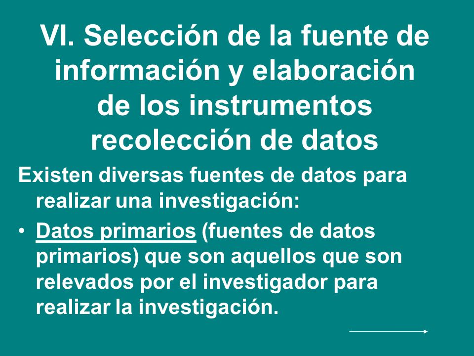 VI. Selección de la fuente de información y elaboración de los instrumentos recolección de datos