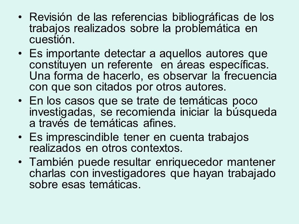 Revisión de las referencias bibliográficas de los trabajos realizados sobre la problemática en cuestión.
