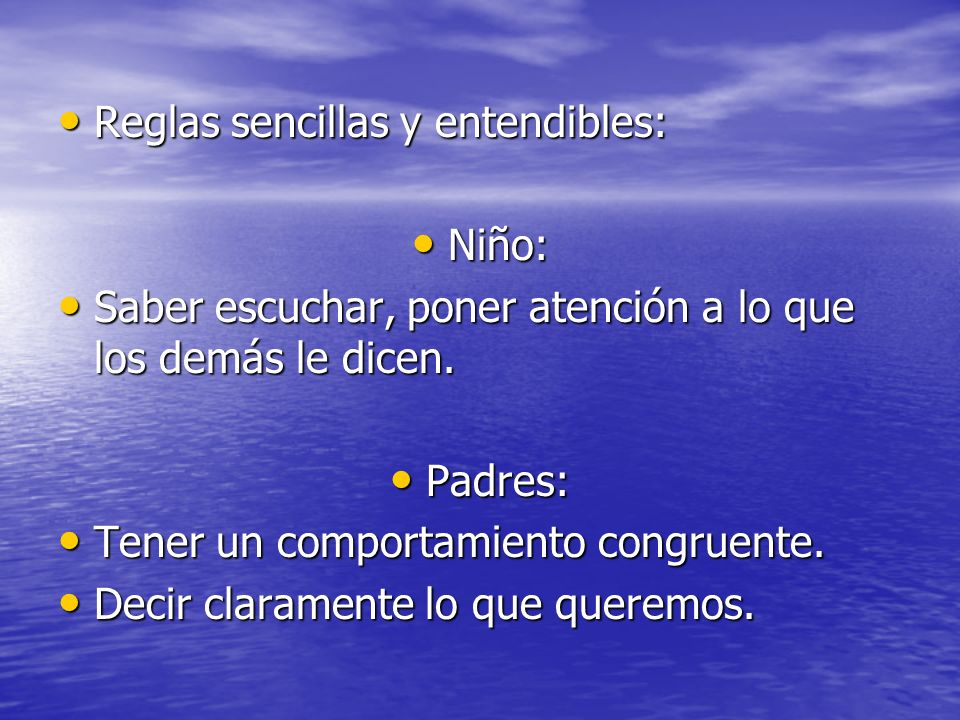 Reglas sencillas y entendibles: