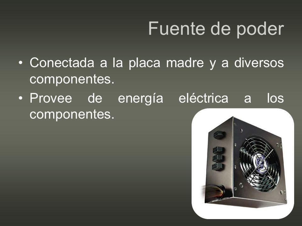 Fuente de poder Conectada a la placa madre y a diversos componentes.