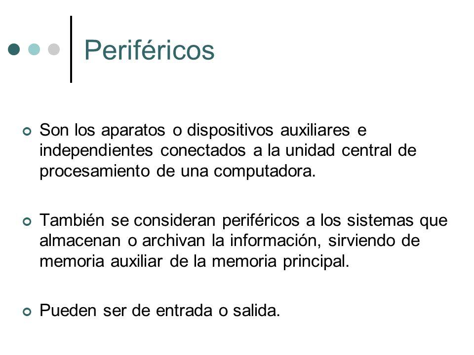 Periféricos Son los aparatos o dispositivos auxiliares e independientes conectados a la unidad central de procesamiento de una computadora.