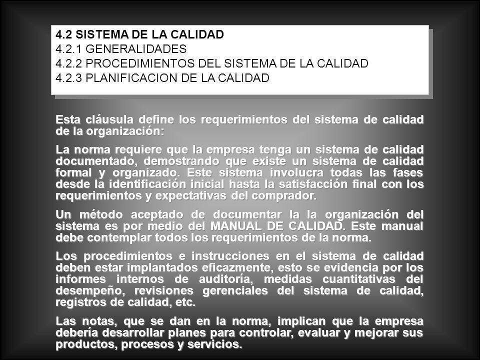 4.2 SISTEMA DE LA CALIDAD 4.2.1 GENERALIDADES. 4.2.2 PROCEDIMIENTOS DEL SISTEMA DE LA CALIDAD. 4.2.3 PLANIFICACION DE LA CALIDAD.