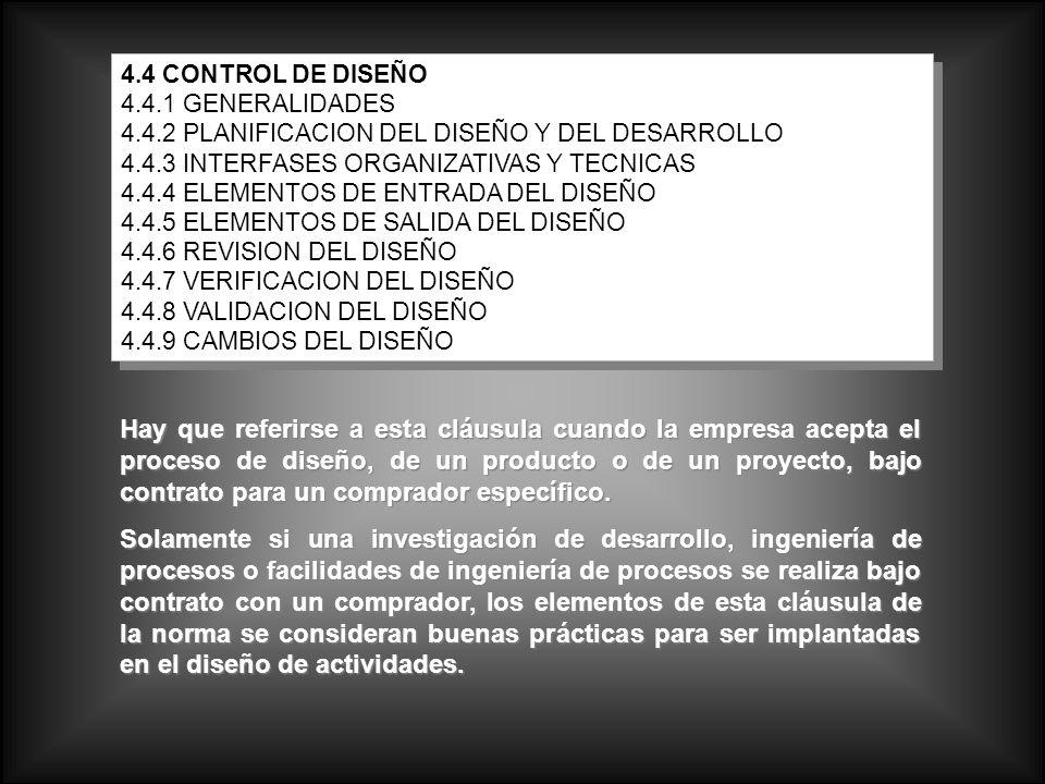 4.4 CONTROL DE DISEÑO 4.4.1 GENERALIDADES. 4.4.2 PLANIFICACION DEL DISEÑO Y DEL DESARROLLO. 4.4.3 INTERFASES ORGANIZATIVAS Y TECNICAS.