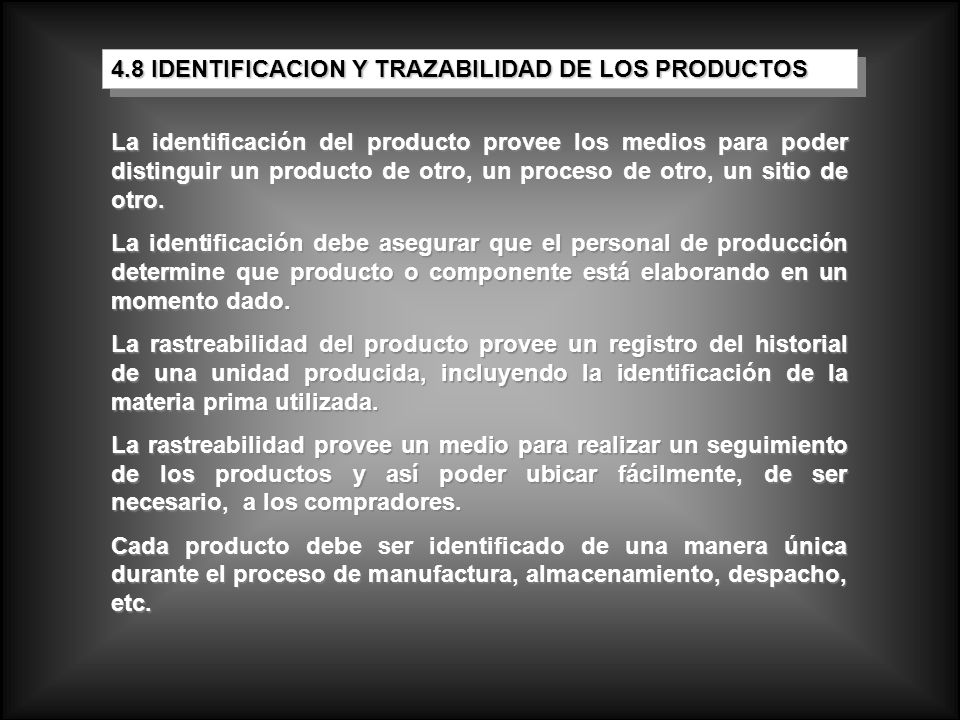 4.8 IDENTIFICACION Y TRAZABILIDAD DE LOS PRODUCTOS