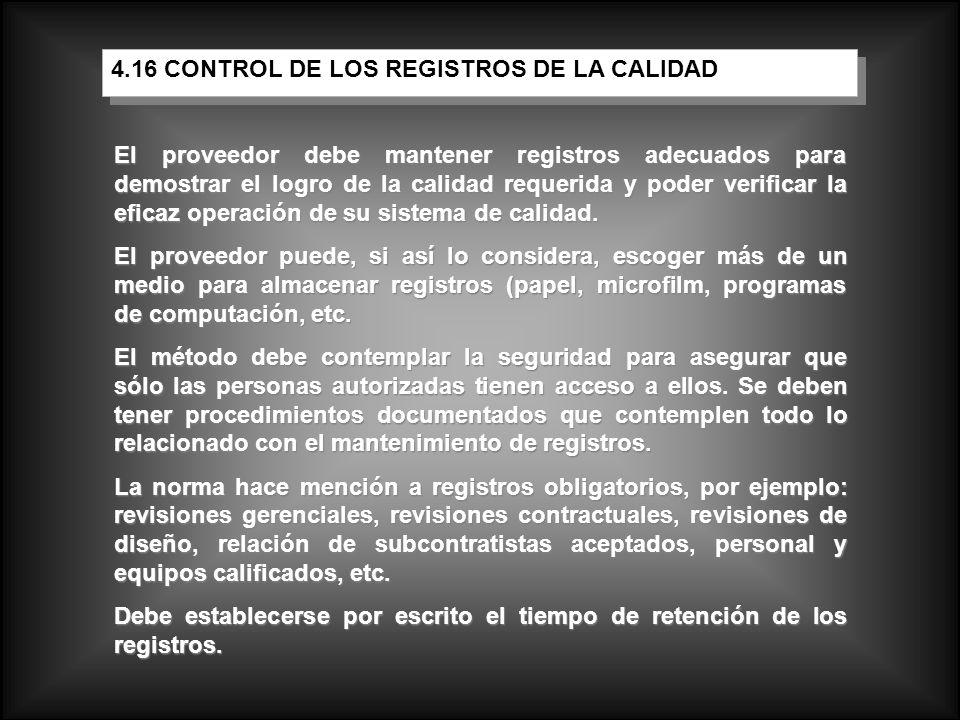 4.16 CONTROL DE LOS REGISTROS DE LA CALIDAD