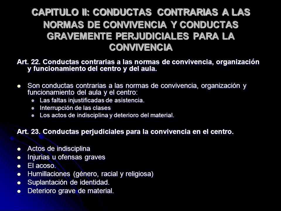 CAPITULO II: CONDUCTAS CONTRARIAS A LAS NORMAS DE CONVIVENCIA Y CONDUCTAS GRAVEMENTE PERJUDICIALES PARA LA CONVIVENCIA