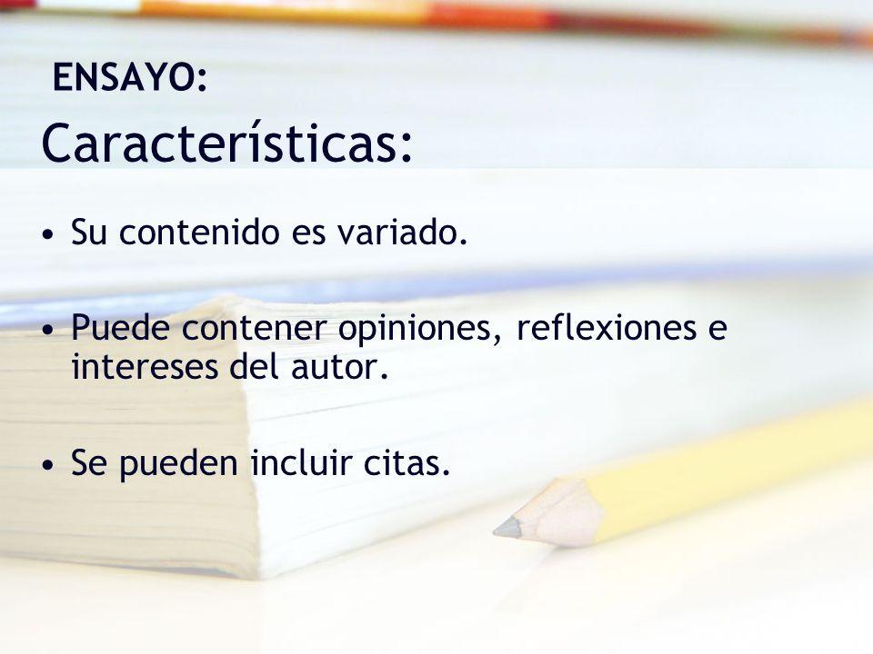 Características: ENSAYO: Su contenido es variado.