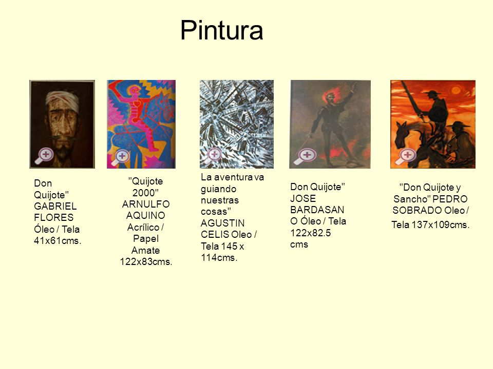 Pintura La aventura va guiando nuestras cosas AGUSTIN CELIS Oleo / Tela 145 x 114cms. Don Quijote GABRIEL FLORES Óleo / Tela 41x61cms.