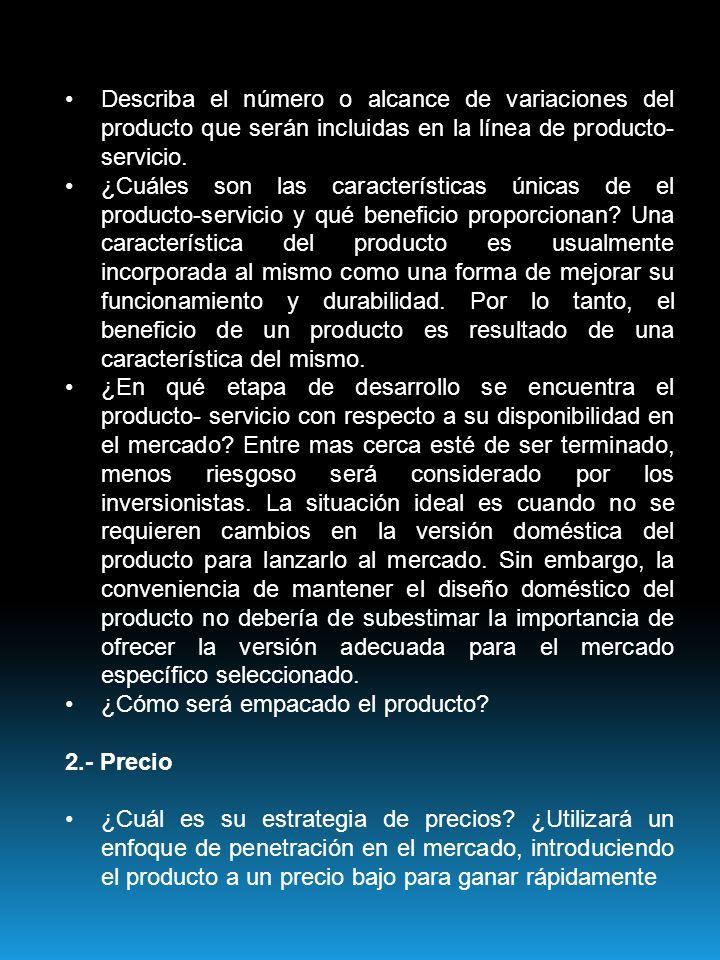Describa el número o alcance de variaciones del producto que serán incluidas en la línea de producto-servicio.