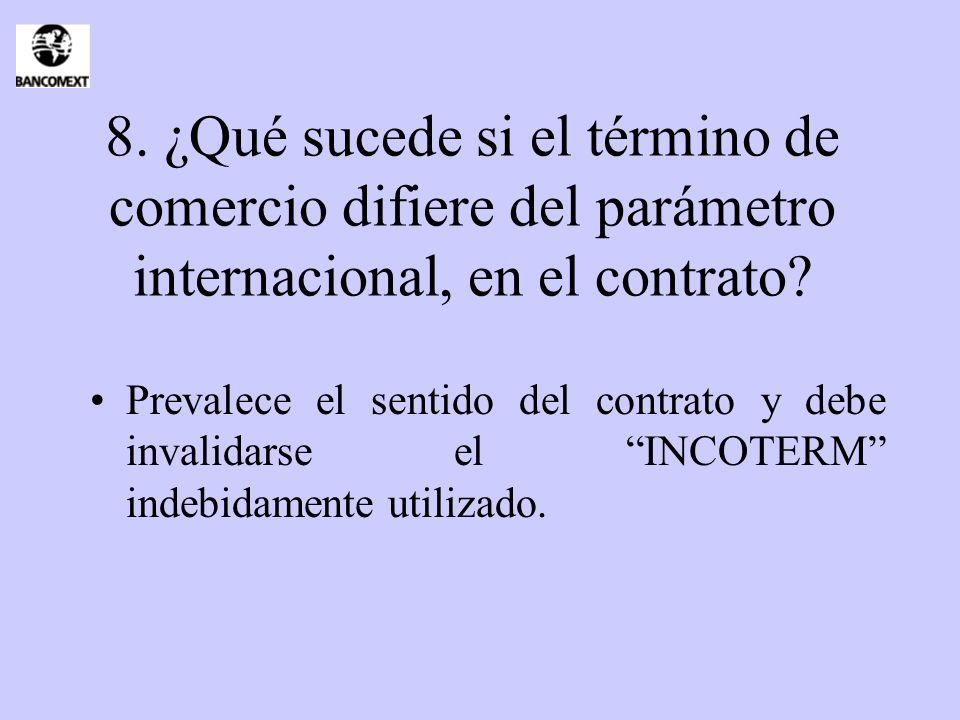8. ¿Qué sucede si el término de comercio difiere del parámetro internacional, en el contrato