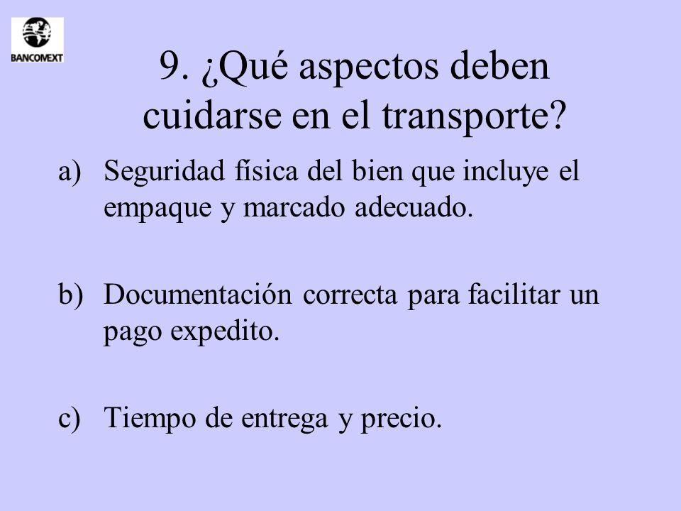 9. ¿Qué aspectos deben cuidarse en el transporte