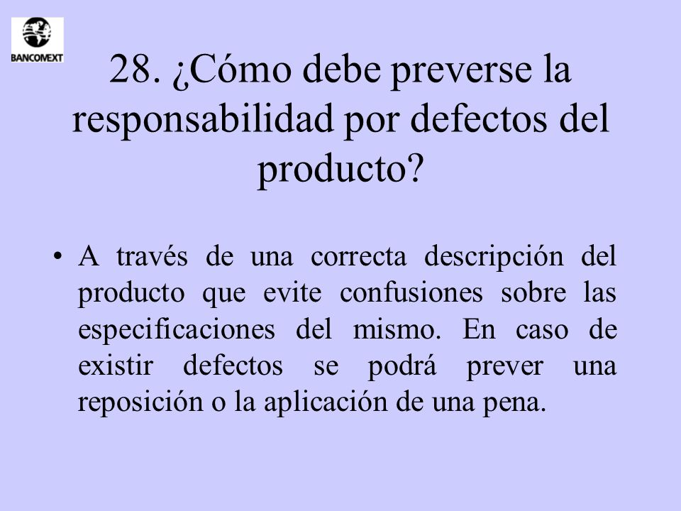 28. ¿Cómo debe preverse la responsabilidad por defectos del producto