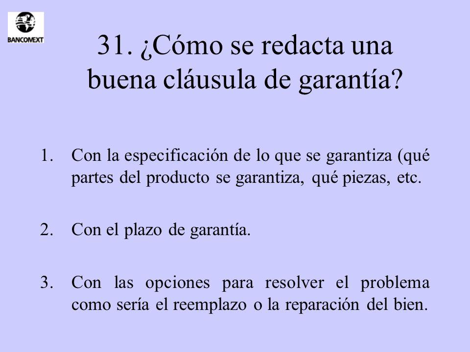 31. ¿Cómo se redacta una buena cláusula de garantía