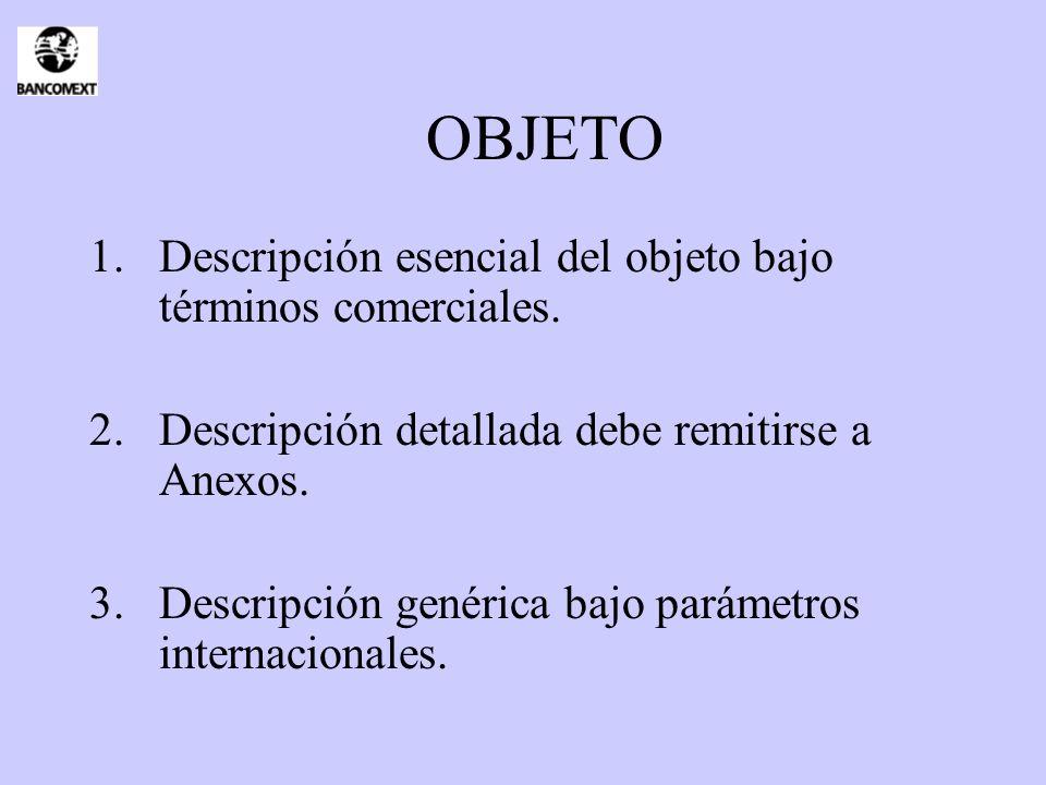 OBJETO Descripción esencial del objeto bajo términos comerciales.