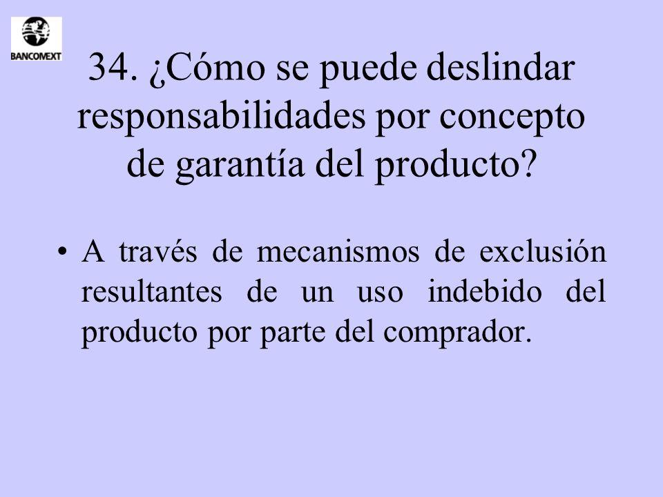34. ¿Cómo se puede deslindar responsabilidades por concepto de garantía del producto