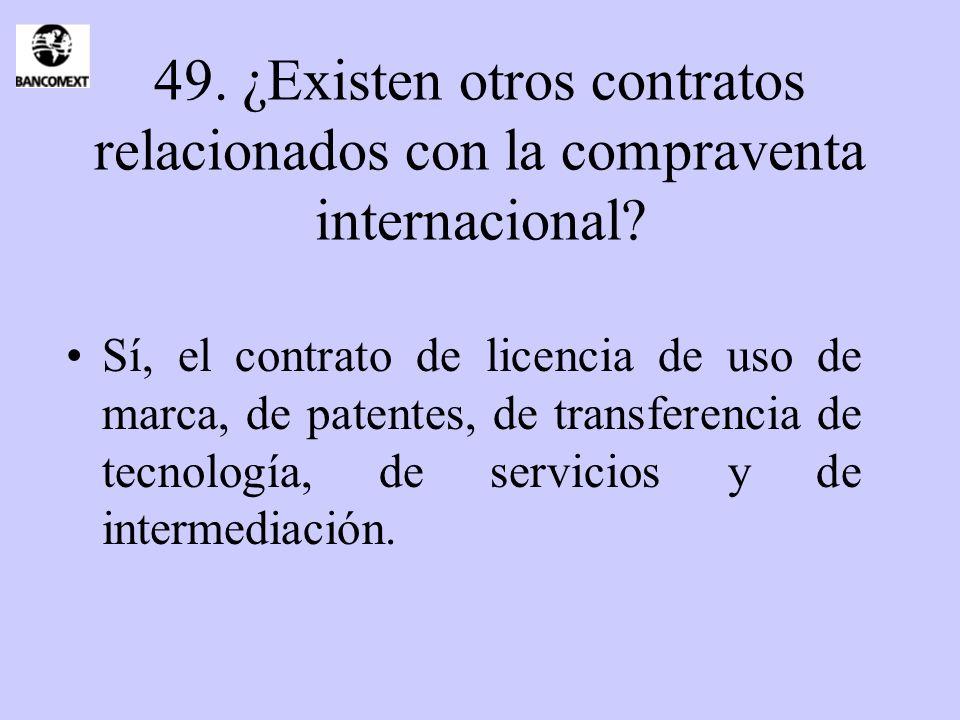 49. ¿Existen otros contratos relacionados con la compraventa internacional