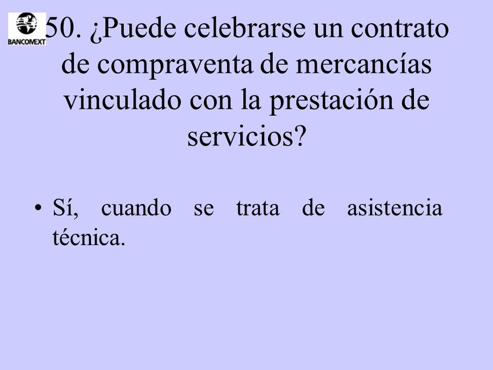 50. ¿Puede celebrarse un contrato de compraventa de mercancías vinculado con la prestación de servicios